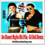 Do Ghoont Mujhe Bhi Pila - DJ Doll Remix - 2003 - (MP3 Format)