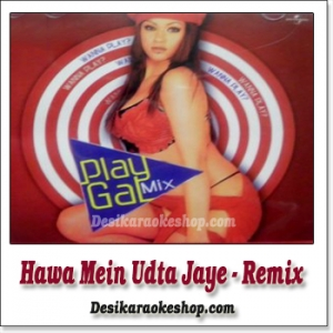 Hawa Mein Udta Jaye - Remix - Play Gal Mix - (MP3 Format)