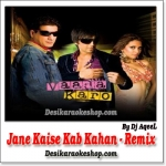 Jane Kaise Kab Kahan - Remix - By Dj Aqueel - (VIDEO+MP3 Format)