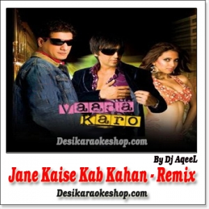 Jane Kaise Kab Kahan - Remix - By Dj Aqueel - (MP3 Format)