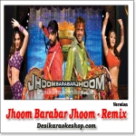 Jhoom Barabar Jhoom - Dance Remix - JBJ - (MP3 Format)