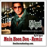 Main Hoon Don - Remix By  Dj Aqueel - (MP3 Format)