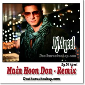 Main Hoon Don - Remix By  Dj Aqueel - (VIDEO+MP3 Format)