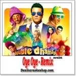 Oye Oye - Remix - Double Dhamaal - (VIDEO+MP3 Format)