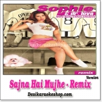 Sajna Hai Mujhe - Remix - Sophie and Dr Love - (VIDEO+MP3 Format)