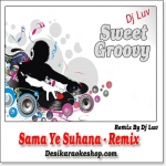 Sama Ye Suhana - Remix - By Dj Luv - (VIDEO+MP3 Format)
