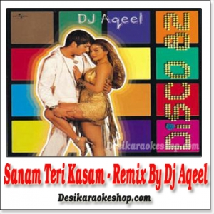 Sanam Teri Kasam - Remix - By Dj Aqeel - (VIDEO+MP3 Format)