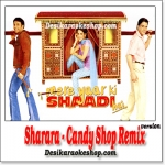 Sharara - Candy Shop Remix - Mere Yaar Ki Shaadi Hai - (VIDEO+MP3 Format)