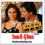 Tumse Hi - Dj Remix - Jab We Met - (VIDEO+MP3 Format)