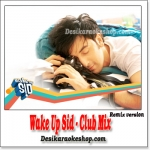 Wake Up Sid - Club Mix - (VIDEO+MP3 Format)