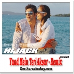 Yaad Mein Teri Aksar - Remix - Hijack - (VIDEO+MP3 Format)
