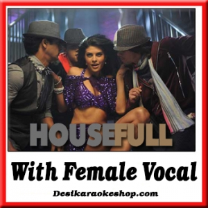 Aapka Kya Hoga (Dhanno) - With Female Vocal - Housefull - (MP3 Format)