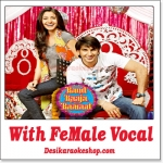 Ainvayi Ainvayi - With Female Vocal - Band Baaja Baaraat - (VIDEO+MP3 Format)