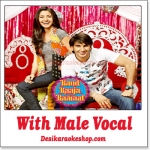 Ainvayi Ainvayi - With Male Vocal - Band Baaja Baaraat - (VIDEO+MP3 Format)
