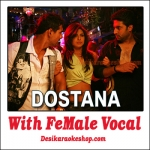 Desi Girl - With Female Vocal - Dostana - (VIDEO+MP3 Format)