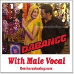 Tere Mast Mast Do Nain - With Male Vocal - Dabangg - (MP3 Format)