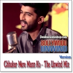 Chhukar Mere Man Ko (The Unwind Mix) - Mohammed Irfan - 2015 - (VIDEO+MP3 Format)
