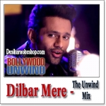 Dilbar Mere (The Unwind Mix) - Rahul Vaidya - 2015 - (VIDEO+MP3 Format)