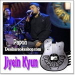 Jiyein Kyun - Papon - MTV Unplugged Season 4 - 2014 - (MP3 Format)