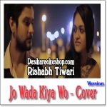 Jo Wada Kiya Woh (Unplugged Cover) - Rishabh Tiwari - 2015 - (VIDEO+MP3 Format)