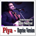 Piya (Reprise) - By Jubin Nautiyal - 2017 - (MP3 Format)