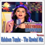 Kehdoon Tumhe (The Unwind Mix) - Akriti Kakar, Arnab Chakraborty - 2015 - (VIDEO+MP3 Format)