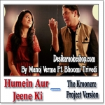 Humein Aur Jeene Ki - The Kroonerz Project Version - 2017 - (MP3 Format)