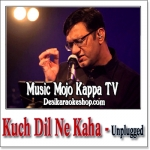 Kuch Dil Ne Kaha (Unplugged) - Music Mojo Kappa TV - 2017 - (VIDEO+MP3 Format)