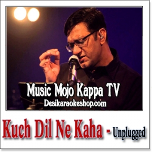 Kuch Dil Ne Kaha (Unplugged) - Music Mojo Kappa TV - 2017 - (MP3 Format)