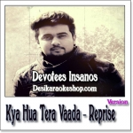 Kya Hua Tera Vaada - Reprise Version - Devotees Insanos - 2015 - (MP3 Format)
