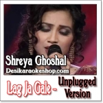Lag Ja Gale (Unplugged) - Shreya Ghoshal - 2011 - (VIDEO+MP3 Format)