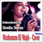 Muskuraane Ki Wajah (Cover Version) - Shradha Sharma - 2014 - (VIDEO+Mp3 Format)