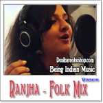 Ranjha (Folk Mix) - Being Indian Music - 2014 - (MP3 Format)
