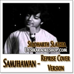 Samjhawan Reprise (Hindi Version) - Siddharth Slathia - 2015 - (VIDEO+MP3 Format)