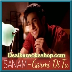 Garmi Di Tu - Sanam Puri - 2015 - (VIDEO+MP3 Format)