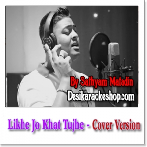 Likhe Jo Khat Tujhe (Cover Version) - Sathyam Matadin - 2017 - (MP3 Format)