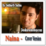 Naina (Cover) - Siddharth Slathia - 2017 - (VIDEO+MP3 Format)