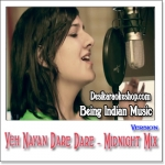Yeh Nayan Dare Dare Midnight Mix - Being Indian Music - 2012 - (MP3 Format)