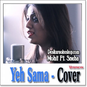 Yeh Samaa (Acoustic Cover) - Mohit Ft. Sneha - 2015 - (VIDEO+MP3 Format)