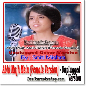 Abhi Mujh Mein Kahin (Unplugged Female Version) - Sniti Mishra - (VIDEO+MP3 Format)