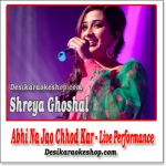 Abhi Na Jao Chhod Kar (Live Performance) - Shreya Ghoshal - (VIDEO+MP3 Format)