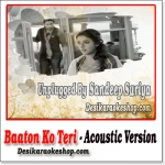 Baaton Ko Teri (Unplugged) - Sandeep Suriya - (VIDEO+MP3 Format)