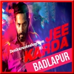 Jee Karda - Badlapur - 2015 - (VIDEO+MP3 Format)