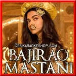 Deewani Mastani - Bajirao Mastani - 2015 - (VIDEO+MP3 Format)