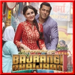 Tu Chahiye - Bajrangi Bhaijaan - 2015 - (VIDEO+MP3 Format)