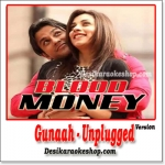 Gunaah (Unplugged) - Blood Money - 2012 - (VIDEO+MP3 Format)