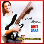 Chal Diye - Amit Sana - (VIDEO+MP3 Format)