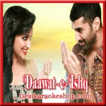 Shayrana - Daawat-E-Ishq - (VIDEO+MP3 Format)