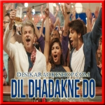 Gallan Goodiyaan - Dil Dhadakne Do - 2015 - (VIDEO+MP3 Format)