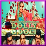 Dolly Ki Doli - Dolly Ki Doli - 2015 - (MP3 Format)